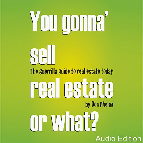 You Gonna' Sell Real Estate or What? audiobook cover art