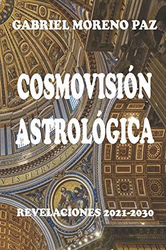 Cosmovisión Astrológica: Revelaciones 2021-2030
