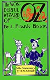 The Wonderful Wizard of Oz: With Commentary by R.W. Schmidt...