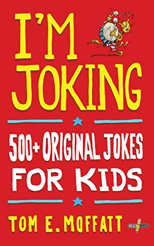 I'm Joking: 500+ Original Jokes for Kids