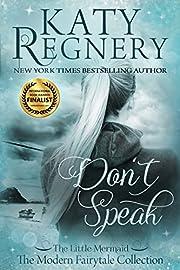 Don't Speak: (inspired by