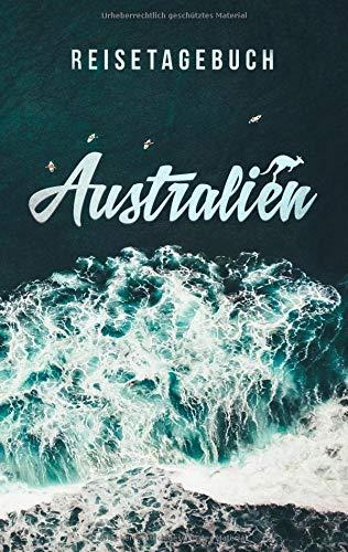 Reisetagebuch Australien zum Selberschreiben und Gestalten