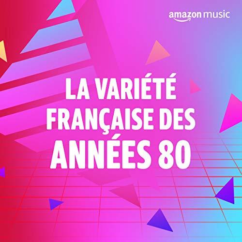 La Variété Française des années 80
