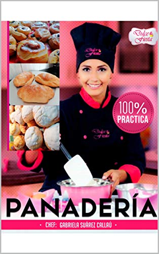 PANADERIA CHEF GABRIELA SUAREZ (Spanish Edition)