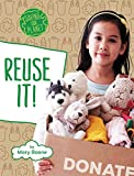 Reuse It! (Saving Our Planet)