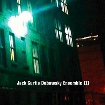 Jack Curtis Dubowsky Ensemble III