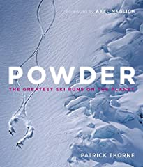 Powder The Greatest Ski Runs on the Planet