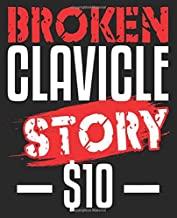 Broken Clavicle story $10: Funny Get Well Soon Recovery Story Composition Notebook 100 Wide Ruled Pages Journal Diary