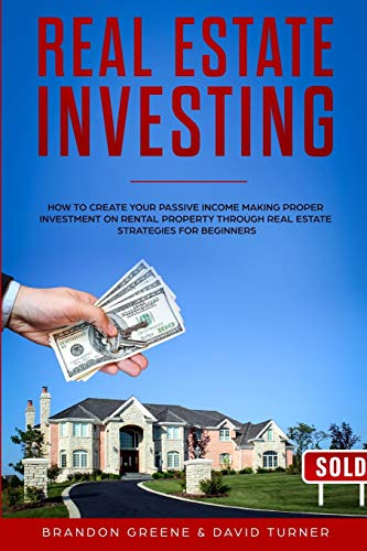 Real Estate Investing Books! - REAL ESTATE INVESTING: How to create your passive income making proper investment on rental property through real estate strategies for beginners