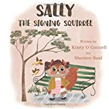 Sally the Signing Squirrel: The Story of a Squirrel who uses Sign Language