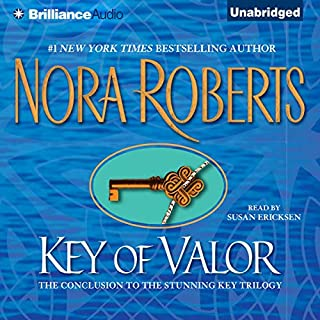 Key of Valor     Key Trilogy, Book 3              Written by:                                                                                                                                 Nora Roberts                               Narrated by:                                                                                                                                 Susan Ericksen                      Length: 10 hrs and 29 mins     12 ratings     Overall 4.4