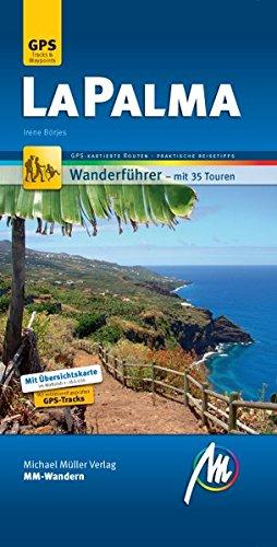 La Palma MM-Wandern: Wanderführer mit GPS-kartierten Routen.