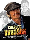 Charles Bronson: Hollywood's Lone Wolf