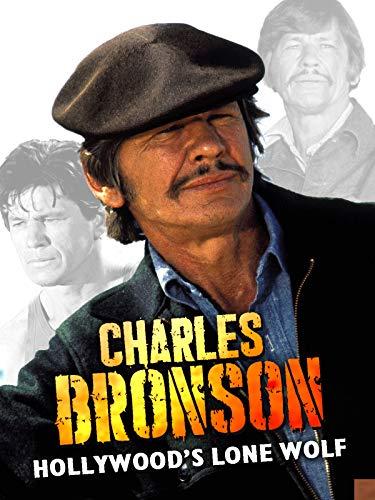Charles Bronson: Hollywood's Lone W…