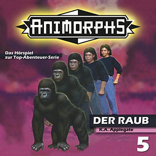 Der Raub (Animorphs 5) Titelbild