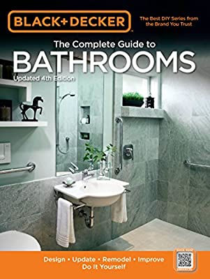Black & Decker The Complete Guide to Bathrooms, Updated 4th Edition (Black & Decker Complete Guide)