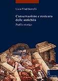 Conservazione e restauro delle antichità. Profilo storico