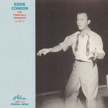 Eddie Condon - The Town Hall Concerts Thirty-Six and Thirty-Seven