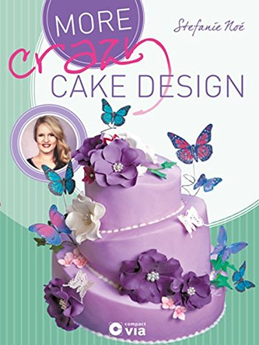 More Crazy Cake Design: Die Welt der Motivtorten by Crazy BackNoé