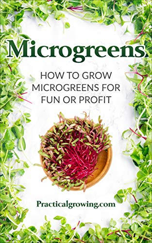 Microgreens: How to Grow Microgreens for Fun or Profit by [Nick Jones]