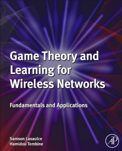 Game Theory and Learning for Wireless Networks: Fundamentals and Applications (English Edition)