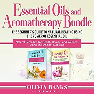 Essential Oils and Aromatherapy Bundle: The Beginner's Guide to Natural Healing Using the Power of Essential Oil: Natural Remedies for Health, Beauty, and Wellness Using This Ancient Medicine                   By:                                                                                                                                 Olivia Banks                               Narrated by:                                                                                                                                 Tiana Hanson                      Length: 3 hrs and 37 mins     25 ratings     Overall 5.0