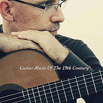 Guitar Music Of The 19Th Century