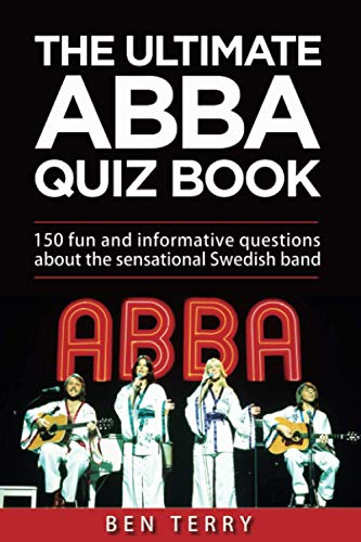 The ultimate ABBA quiz book by Ben Terry (Paperback). 150 fun and informative questions about the sensational Swedish band who gave us Waterloo, Dancing Queen and Mamma Mia.