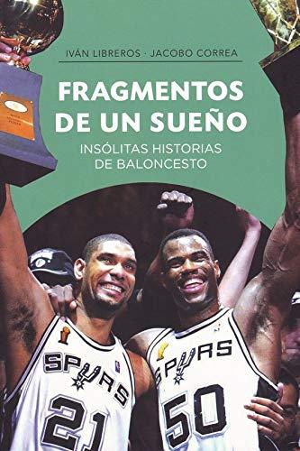 Fragmentos de un sueño: Insólitas historias de baloncesto (Baloncesto para leer)