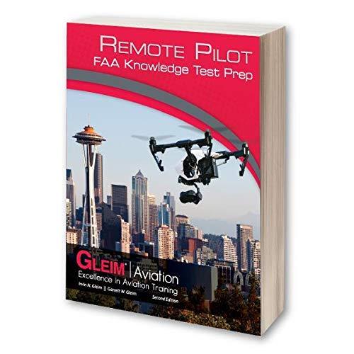 Gleim Remote Pilot FAA Knowledge Test Prep Second Edition