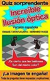 Quiz sorprendente. Increíble Ilusión óptica.Versión española.: ¡La imagen te engaña!