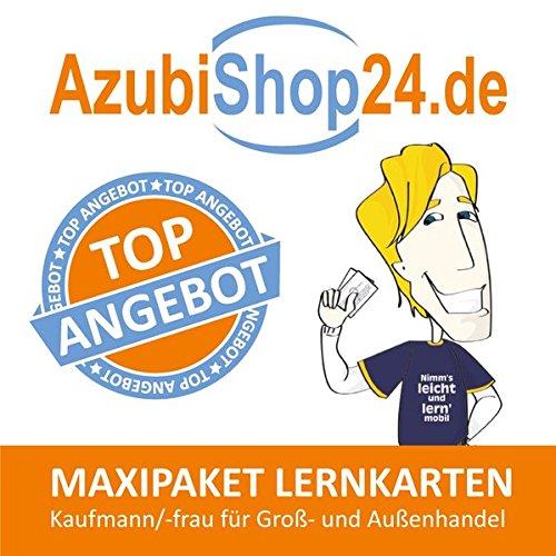 Maxi-Paket Lernkarten Kaufmann / Kauffrau im Groß- und Außenhandel Prüfung: Prüfungsvorbereitung Kaufmann / Kauffrau im Groß- und Außenhandel Lernkarten