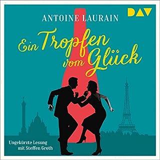 Ein Tropfen vom Glück                   Autor:                                                                                                                                 Antoine Laurain                               Sprecher:                                                                                                                                 Steffen Groth                      Spieldauer: 5 Std. und 57 Min.     6 Bewertungen     Gesamt 4,5