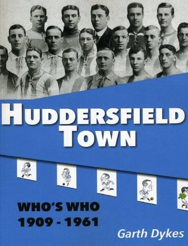 Huddersfield Town Who's Who 1909 to 1961