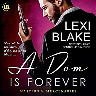 A Dom is Forever     Masters and Mercenaries, Book 3              By:                                                                                                                                 Lexi Blake                               Narrated by:                                                                                                                                 Ryan West                      Length: 15 hrs and 34 mins     626 ratings     Overall 4.7
