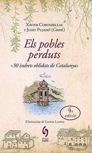 Els pobles perduts: 30 indrets oblidats de Catalunya (Col·lecció la Talaia Book 2) (Catalan Edition)