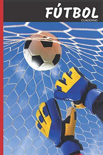 Fútbol Pasión Cuaderno: 120 páginas forradas | Regalo de adulto, hombre, mujer, adolescente y niño para Navidad o cumpleaños