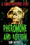 Pheromone and Rotten (English Edition)