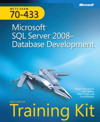 Microsoft (R) SQL Server (R) 2008Database Development: MCTS Self-Paced Training Kit (Exam 70-433)