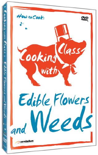 Cooking with Class: Edible Flowers and Weeds