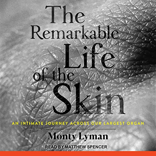The Remarkable Life of the Skin  By  cover art