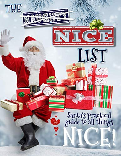 The Nice List!: Santa's Practical Guide to All Things Nice