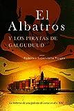 El Albatros y los piratas de Galguduud: La historia de una patente de corso en el s. XXI