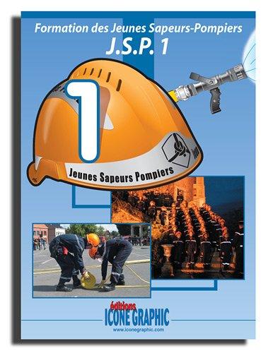 Livre Formation des Jeunes Sapeurs-Pompiers niveau 1 - J.S.P.1