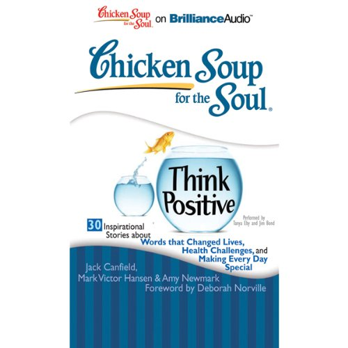 Chicken Soup for the Soul: Think Positive - 30 Inspirational Stories audiobook cover art