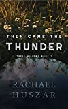 Then Came the Thunder (Three Willows Book 1)