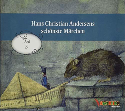 Hans Christian Andersens schönste Märchen: Teil 3