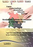 Logos Universalitate Mentalitate Educatie Noutate: Sectiunea Stiinte Economice si Administrative: Volume 4 (Lumen International Conference 2011)