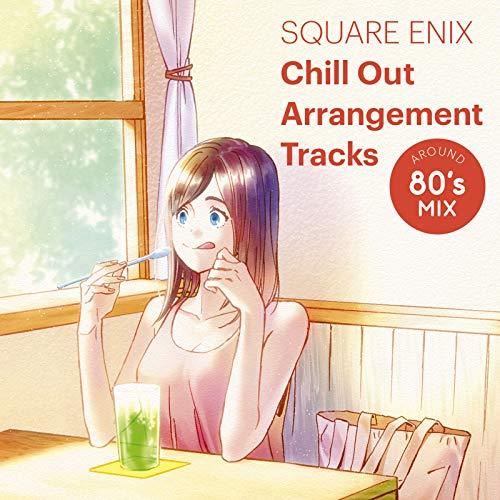 SQUARE ENIX Chill Out Arrangement Tracks - AROUND 80's MIX