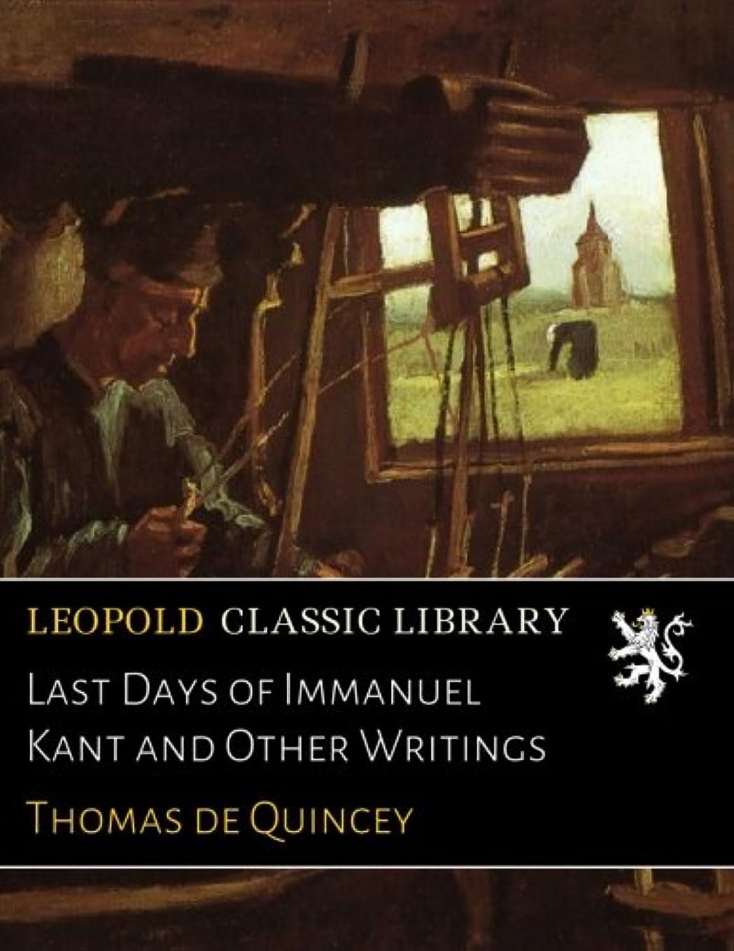 それる好きであるリーンLast Days of Immanuel Kant and Other Writings